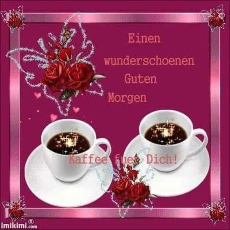 Guten Morgen Kaffee Für Dich Guten Morgen Sprüche